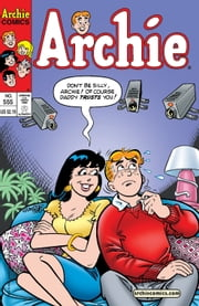 Archie #555 ebook by Bill Golliher,Craig Boldman,John Rose,Stan Goldberg,Bob Smith,Jack Morelli,Barry Grossman