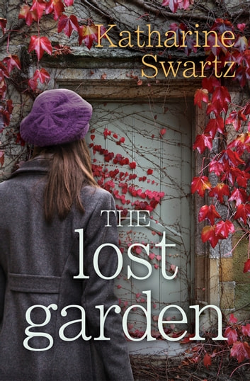 The Lost Garden ebook by Katharine Swartz