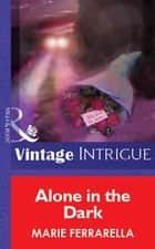 Alone in the Dark (Mills & Boon Vintage Intrigue) ebook by Marie Ferrarella