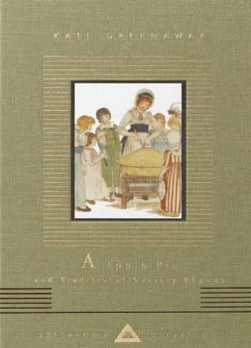 A Apple Pie And Traditional Nursery Rhymes ebook by Kate Greenaway