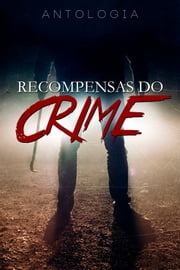 Antologia - Recompensas do Crime ebook by Ariane Brito, E. F. Costa, N.S. Fernandes,...