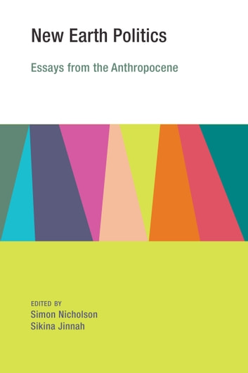 New Earth Politics - Essays from the Anthropocene ebook by Simon Nicholson,Sikina Jinnah
