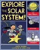 EXPLORE THE SOLAR SYSTEM! ebook by Bryan Stone,Anita  Yasuda