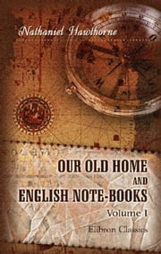 Our Old Home ebook by Nathaniel Hawthorne