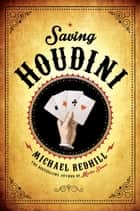 Saving Houdini ebook by Michael Redhill