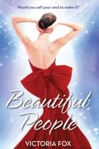 Beautiful People ebook by Victoria Fox