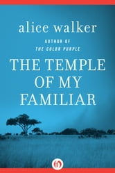 The Temple of My Familiar ebook by Alice Walker