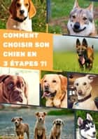 Comment choisir son chien en 3 étapes ebook by Julia Bourene