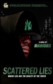 Scattered Lies (5 Star Publications Presents) ebook by Madison