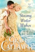 Steamy Winter Wishes (A Hot Historical Romance Short Story) ebook by