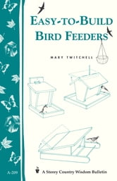 Easy-to-Build Bird Feeders - Storey's Country Wisdom Bulletin A-209 ebook by Mary Twitchell
