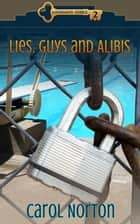 Lies, Guys and Alibis ebook by Carol Norton
