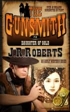 Daugher of Gold ebook by J.R. Roberts