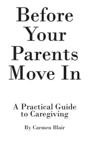Before Your Parents Move In ebook by Carmen Blair