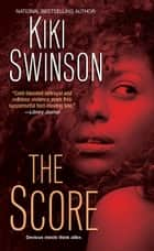 The Score ebook by Kiki Swinson