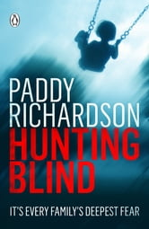 Hunting Blind - It's Every Family's Deepest Fear ebook by Paddy Richardson