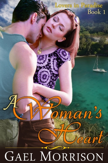 A Woman's Heart (Lovers in Paradise Series, Book 1) ebook by Gael Morrison