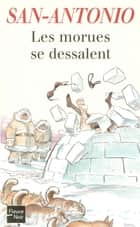 Les morues se dessalent ebook by SAN-ANTONIO