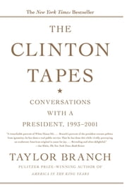 The Clinton Tapes - Wrestling History with the President ebook by Taylor Branch