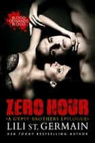 Zero Hour ebook by Lili St. Germain