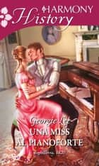 Una Miss al pianoforte ebook by Georgie Lee