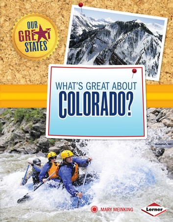 What's Great about Colorado? ebook by Mary Meinking