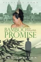 Bamboo Promise - Prison without Walls ebook by Vicheara Houn