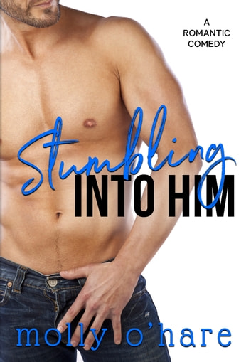 Stumbling Into Him ebook by Molly O'Hare