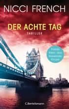 Der achte Tag - Thriller - Frieda Klein: das fesselnde Finale eBook by Nicci French, Birgit Moosmüller