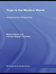 Yoga in the Modern World - Contemporary Perspectives ebook by Mark Singleton,Jean Byrne