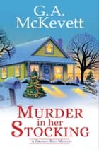 Murder in Her Stocking ebook by G. A. McKevett