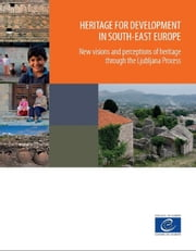 Heritage for development in South-East Europe ebook by Collectif