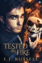 Tested in Fire ebook by E.J. Russell