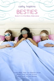 Besties - Mates, Dates, and Sleepover Secrets; Mates, Dates, and Sole Survivors; Mates, Dates, and Mad Mistakes ebook by Cathy Hopkins