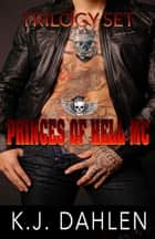 Princes Of Hell MC Set - Princes Of Hell MC ebook by Kj Dahlen