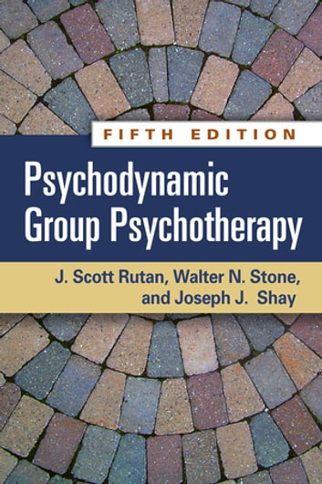 Psychodynamic Group Psychotherapy, Fifth Edition ebook by J. Scott Rutan, PhD,Walter N. Stone, MD,Joseph J. Shay, PhD