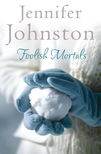 Foolish Mortals ebook by Jennifer Johnston