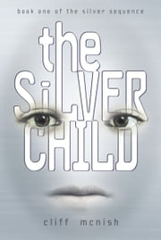 The Silver Child ebook by Cliff  McNish