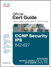 CCNP Security IPS 642-627 Official Cert Guide ebook by David Burns,Odunayo Adesina,Keith Barker
