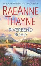 Riverbend Road (Haven Point, Book 4) ebook by RaeAnne Thayne