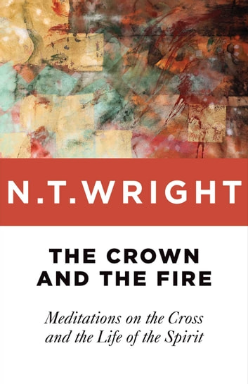 The Crown And The Fire Ebook By N T Wright 9781467428156