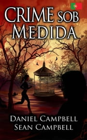 Crime Sob Medida ebook by Sean Campbell