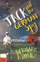 Jack and the German Spy ebook by Bernard Ashley
