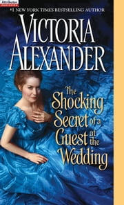 The Shocking Secret of a Guest at the Wedding ebook by Victoria Alexander