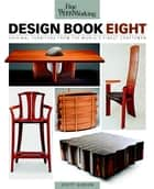 Fine Woodworking Design Book Eight - Original Furniture from the World's Finest Collection ebook by Scott Gibson