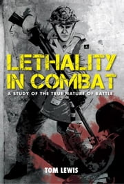 Lethality in Combat ebook by Tom Lewis