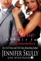 Love Affair to Remember ebook by Jennifer Skully, Jasmine Haynes