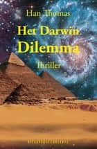 Het Darwin Dilemma ebook by Han Thomas