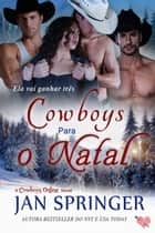 Cowboys para o Natal ebook by Jan Springer