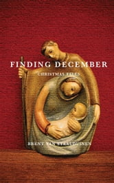 Finding December - Christmas Tales ebook by Brent van Staalduinen